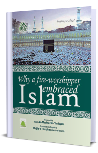 Why a Fire-Worshipper Embraced Islam