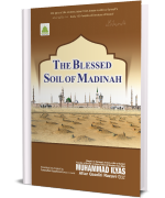 The Blessed Soil of Madinah