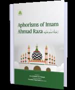 Aphorisms Of Imam Ahmad Raza رَحْمَةُ الـلّٰـهِ عَلَيْه