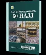 Haji who performed 60 Hajj