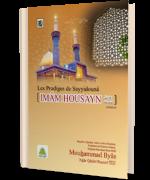 Les Prodiges de Sayyidounâ Imâm Housayn رضی اللہ تعالٰی عنہ