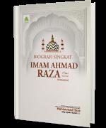 Biografi Singkat Imam Ahmad Raza رَحۡـمَةُ اللّٰهِ عَلَيۡه