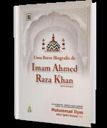 Uma Breve Biografia de Imam Ahmed Raza Khan
