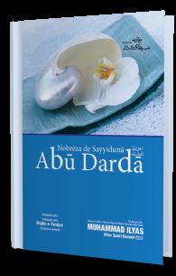 Seerat e Sayyiduna Abu Darda رضی اللہ تعالٰی عنہ