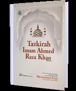 Tazkirah-e-Imam Ahmad  Raza Khan رحمۃ اللہ تعالیٰ علیہ