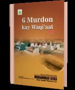 6 Murdon Kay Waqi'aat