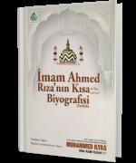 İmam Ahmed Rıza'nın Kısa Biyografisi