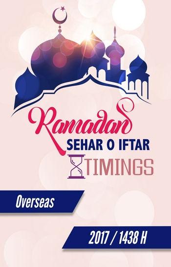 Ramadan Sehr o Iftar Timings 2017/1438 H - Overseas