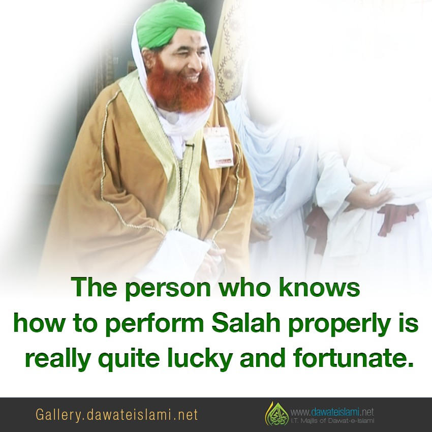 The person who knows how to perform Salah properly is really quite lucky