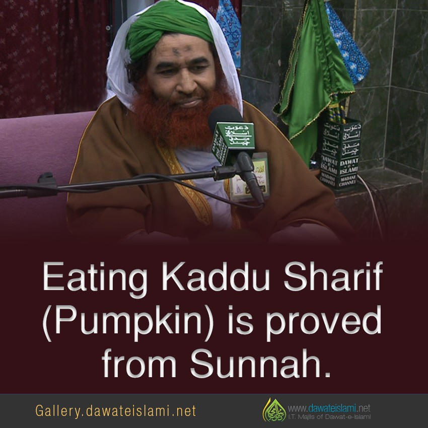 Eating Kaddu Sharif (Pumpkin) is proved from Sunnah