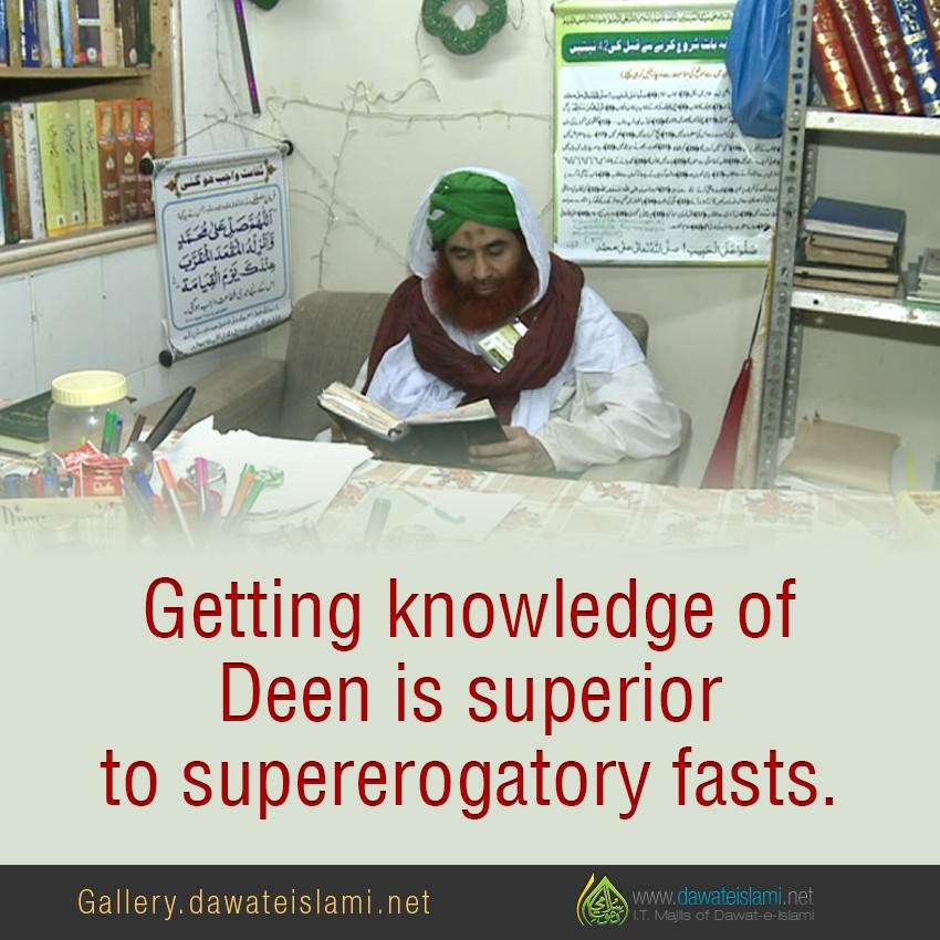 Getting knowledge of Deen is superior to supererogatory fasts