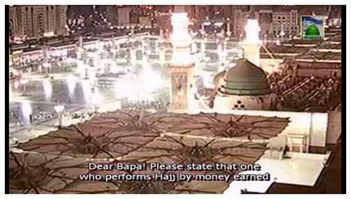 Haram Kay Paison Say Hajj Karna Kaisa?