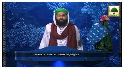 Madani News English - 15 Shaban - 14 June