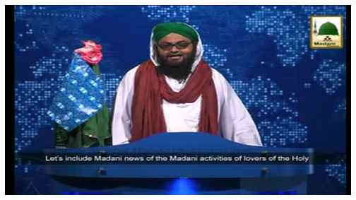 News Clip-18 June - Madani activities of lover of the Holy Prophet during the Madani Qafilah