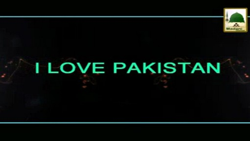 Madani Guldasta - I Love Pakistan