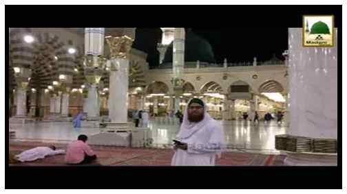 Madani Phool - Rukn-e-Shura Masjid-e-Nabvi Shareef Main Aala Hazrat رحمۃ اللہ علیہ Ka Tazkira Farmatay Hue