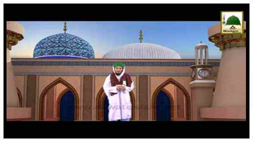Madani Flowers Rabi-ul-Aakhir - The Well Of Ghaus-e-Azam