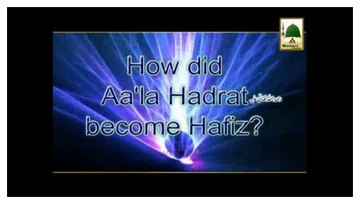 How Did Aala Hazrat Became Hafiz?