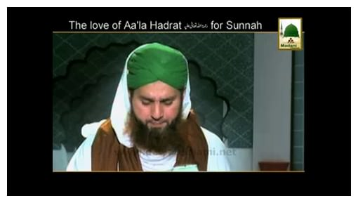 The Love Of Aala Hazrat For Sunnah