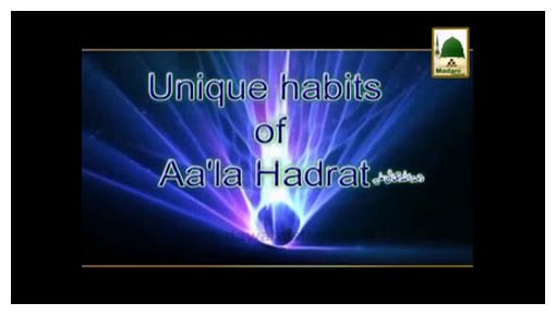 Unique Habits Of Aala Hazrat