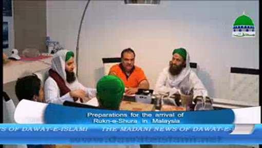 Preparation Of The Arrival Of Rukn e Shura In Malaysia