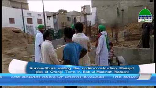 Rukn e Shura Visiting Under Construction Masajid And Plot In Bab ul Madina Karachi