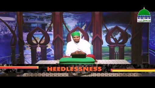 Heedlessness Ep 04 - The Causes Of Heedlessness