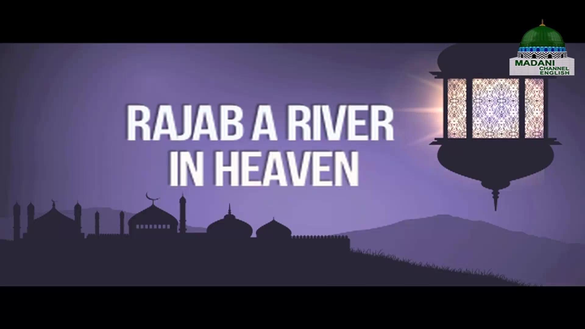 Rajab a River In Heaven
