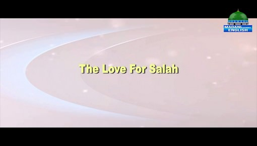 The Love For Salah