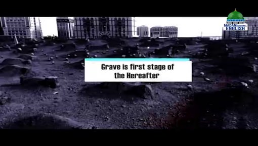Grave is first stage of the Hereafter
