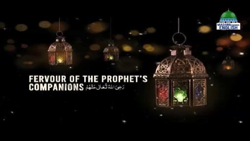 Fervour Of The Prophets Companions رضی اللہ تعالیٰ عنھم
