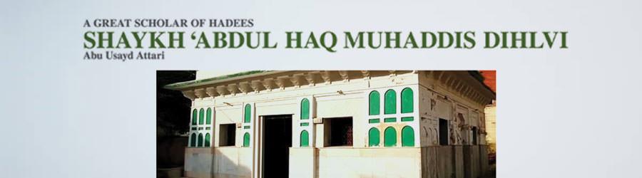 A Great Scholar of Hadees Shaykh 'Abdul Haq Muhaddis Dihlvi