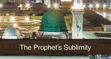 The Prophet's Sublimity (Part-02)