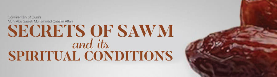 Secrets of Sawm and its spiritual conditions