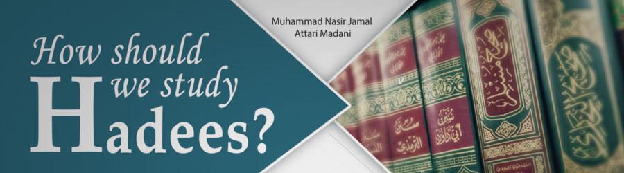 How should we study Hadees?