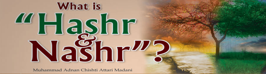 "What is ""Hashr and Nashr""?"