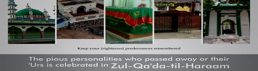 The pious personalities who passed away or their 'Urs is celebrated in Zul-Qa'da-til-Haraam