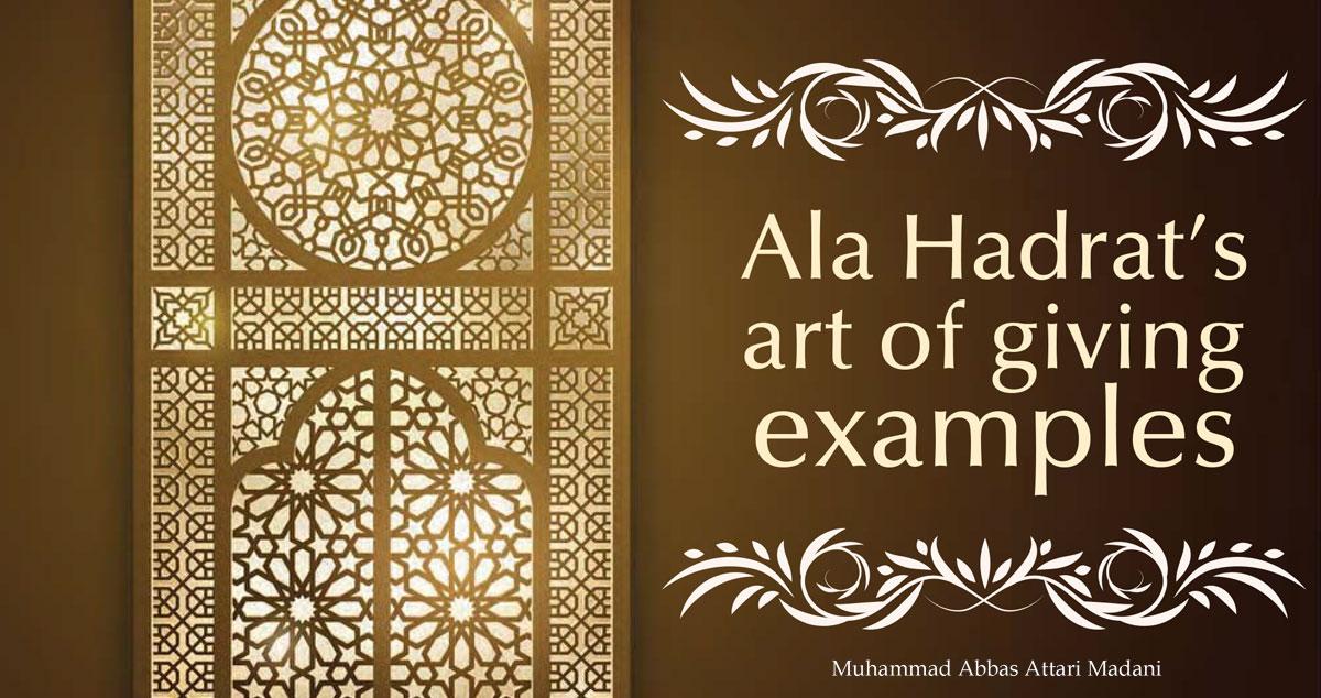 Ala Hadrat's art of giving examples