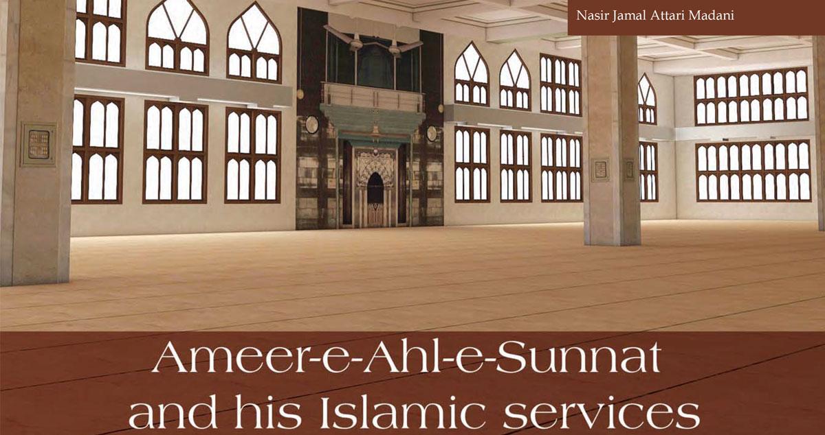 Ameer-e-Ahl-e-Sunnat and his Islamic services