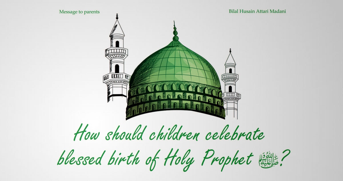 How should children celebrate blessed birth of Holy Prophet?