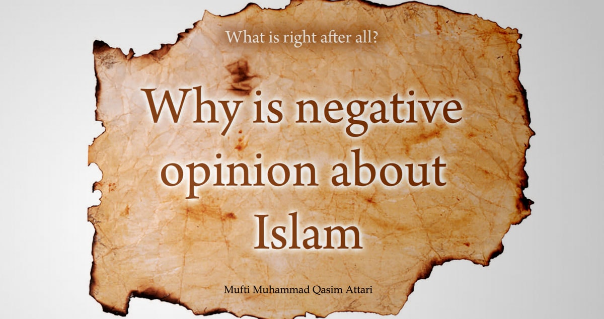 Why is negative opinion about Islam