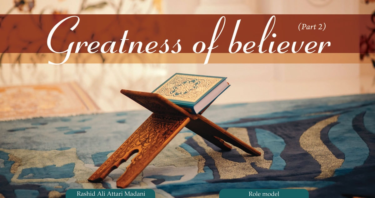 Greatness of believer (part 2)