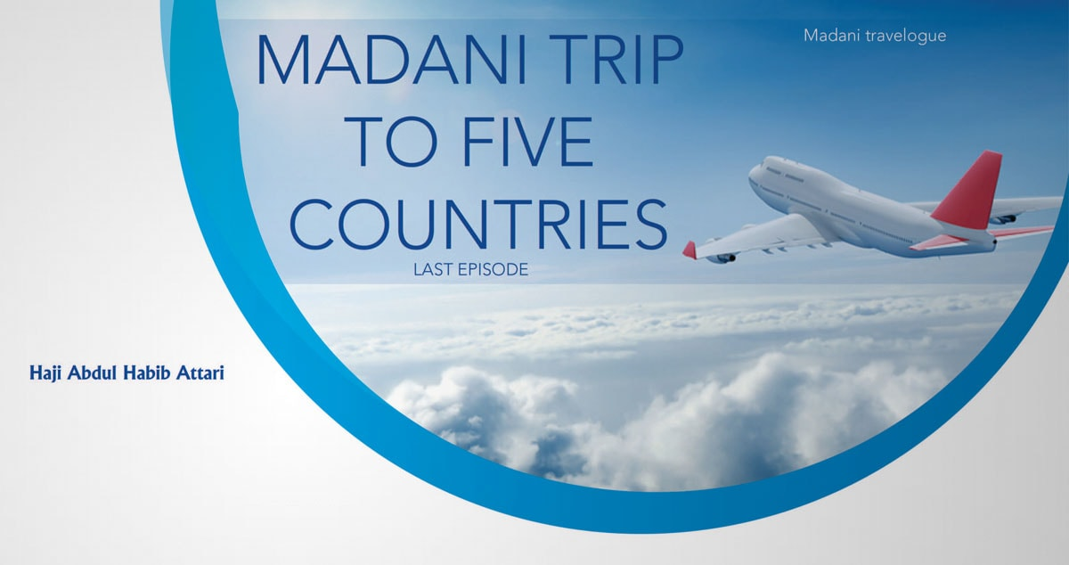 Madani trip to five countries (last episode)