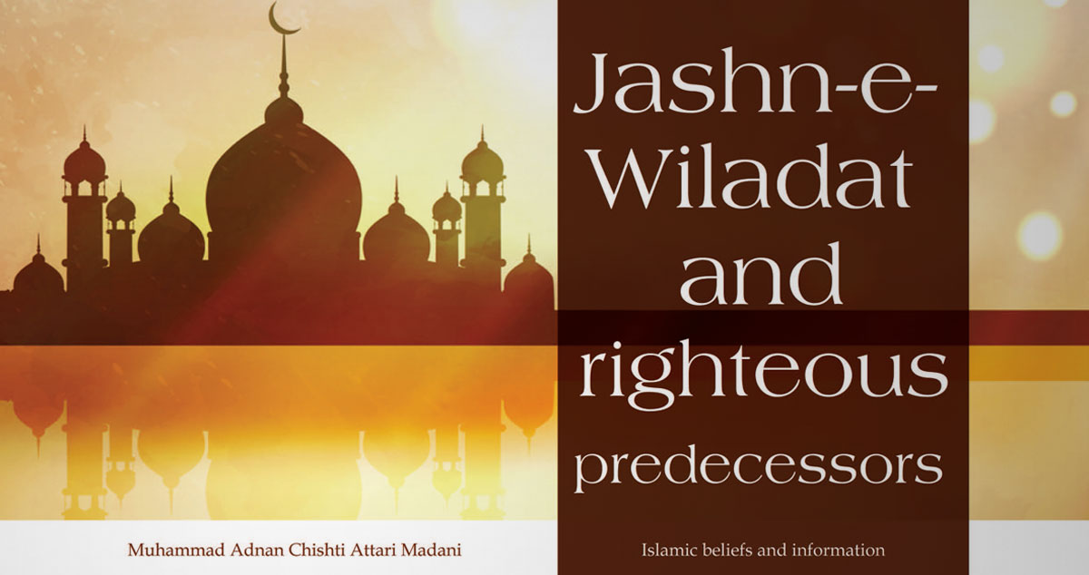 Jashn-e-Wiladat and righteous predecessors