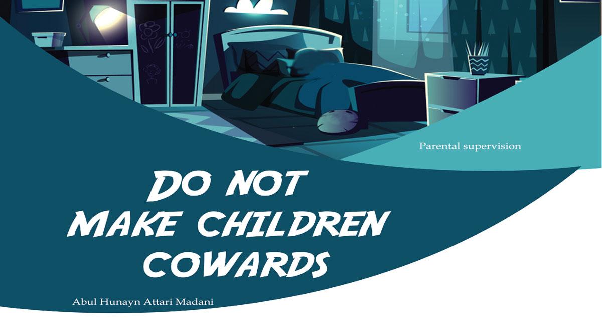 Do not make children cowards