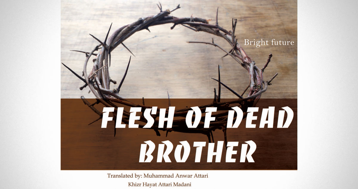 Flesh of dead brother