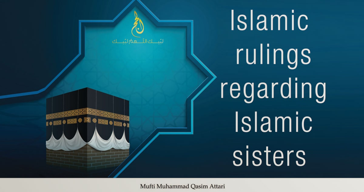 Islamic rulings regarding Islamic sisters