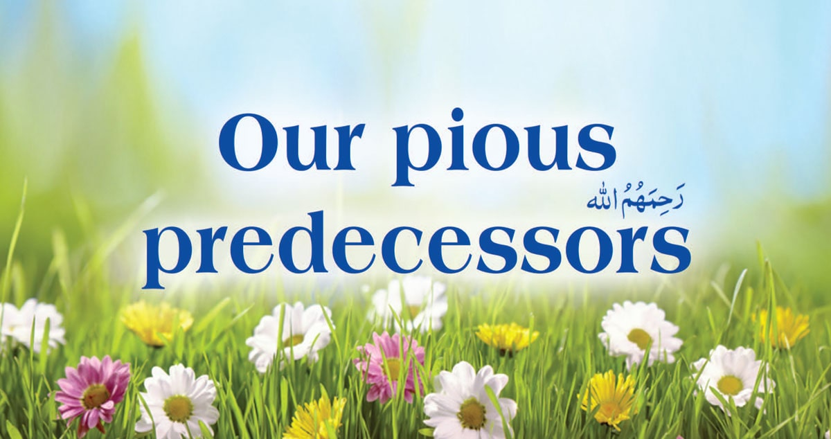 Our pious predecessors رَحِمَهُمُ اللّٰە