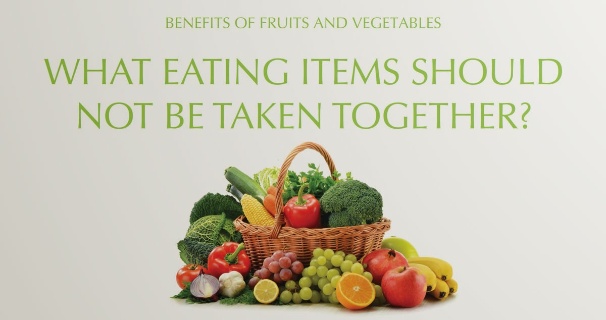 What eating items should not be taken together?