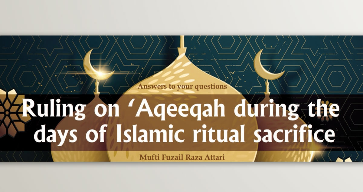 Ruling on 'Aqeeqah during the days of Islamic ritual sacrifice